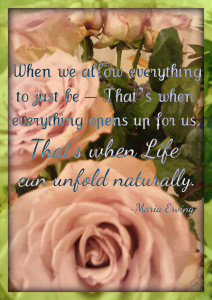 Life unfolds naturally