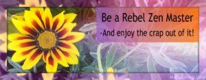 rebel zen master