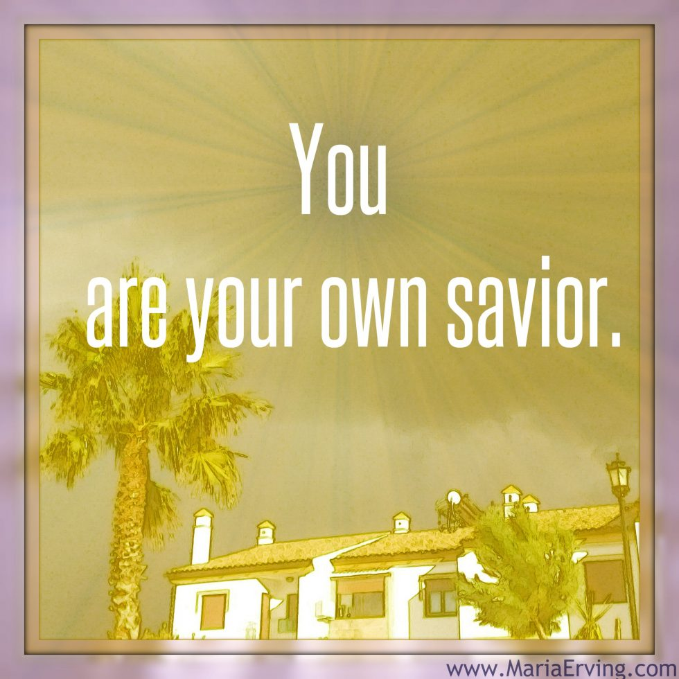 you are your own savior