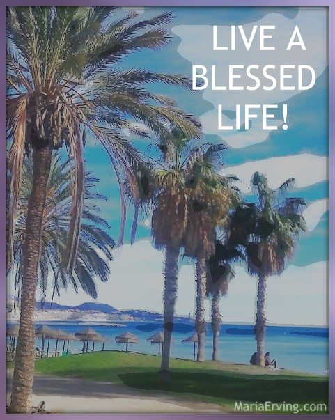 Live a blessed life in the flow of life
