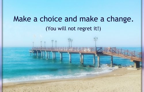 Make a choice and make a change