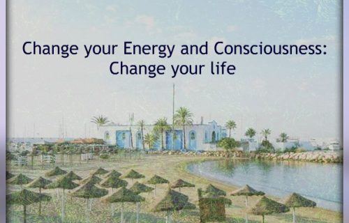 Change your energy and consciousness - Change your life