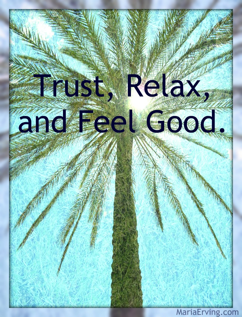 Manifesting: detach, relax, trust and feel good