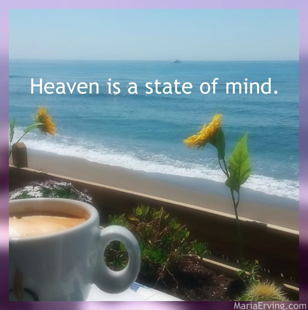 Heaven is a state of mind
