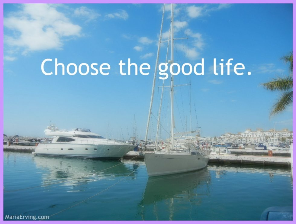Choose the good life