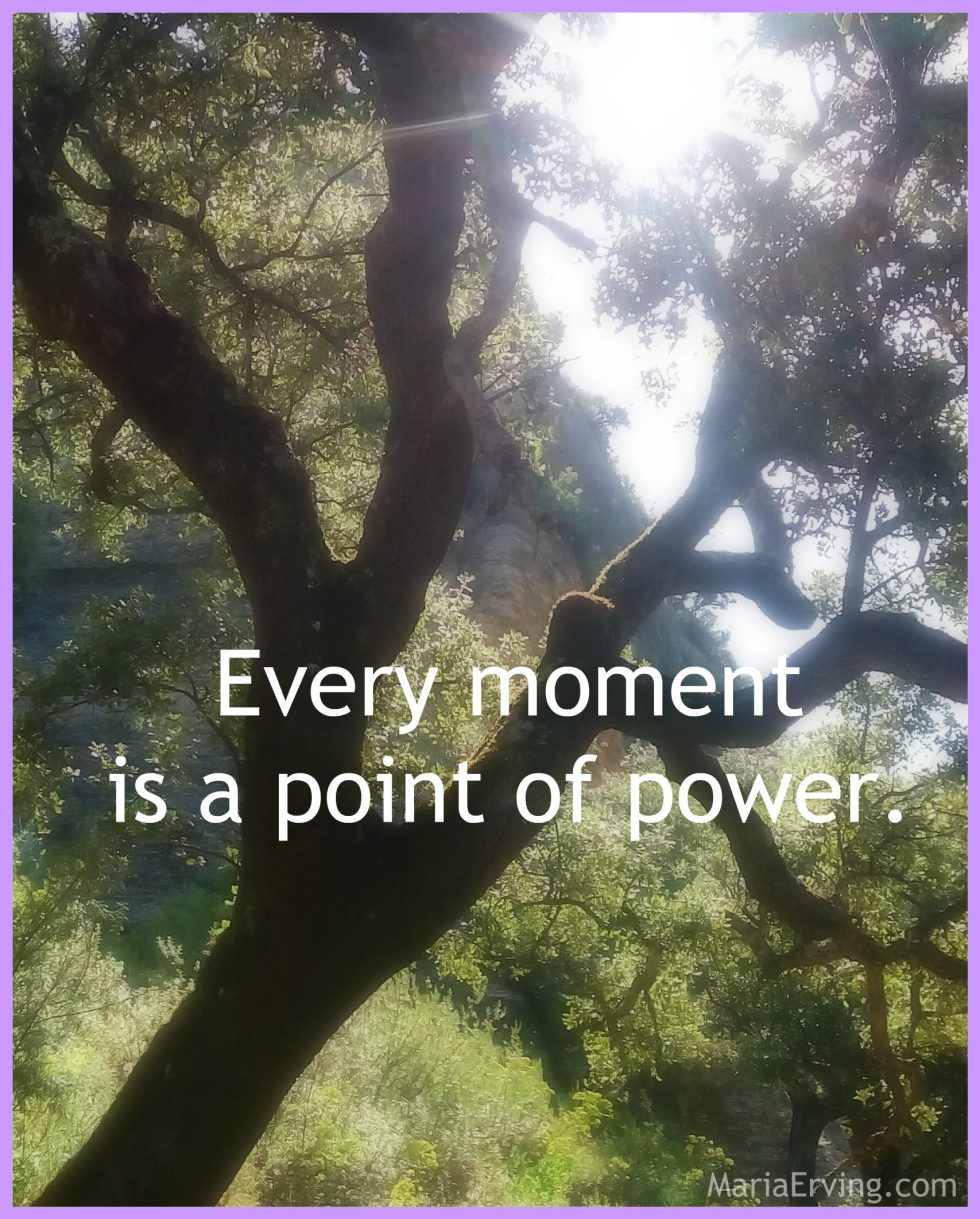 Every moment is a point of power