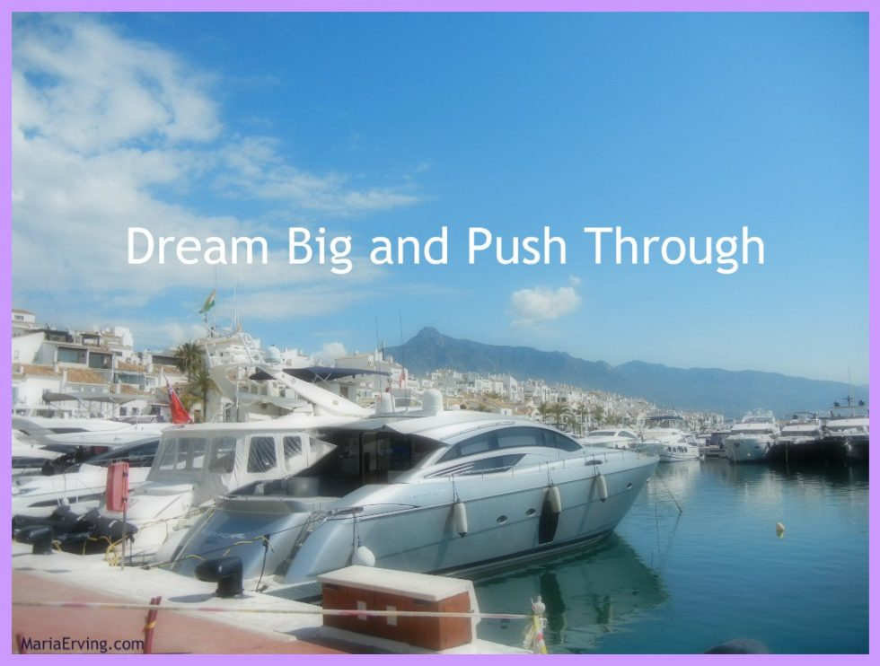Dream big and push through