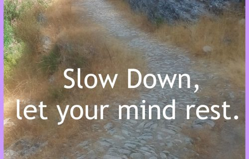 slow down, give your brain a break