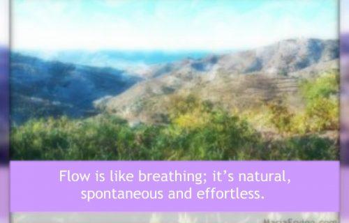 Flow is like breathing