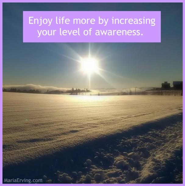 Increase awareness and self-awareness