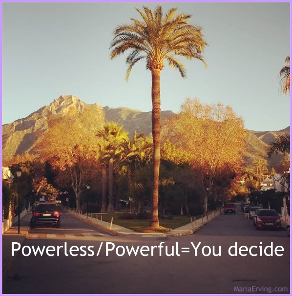Powerless or powerful, you decide