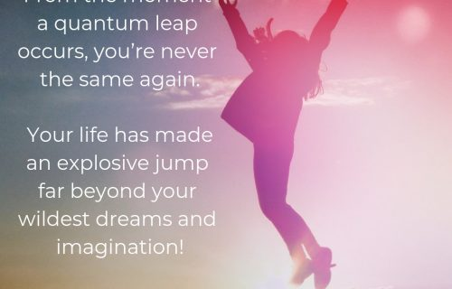 """Quantum leap beyond your wildest dreams"""