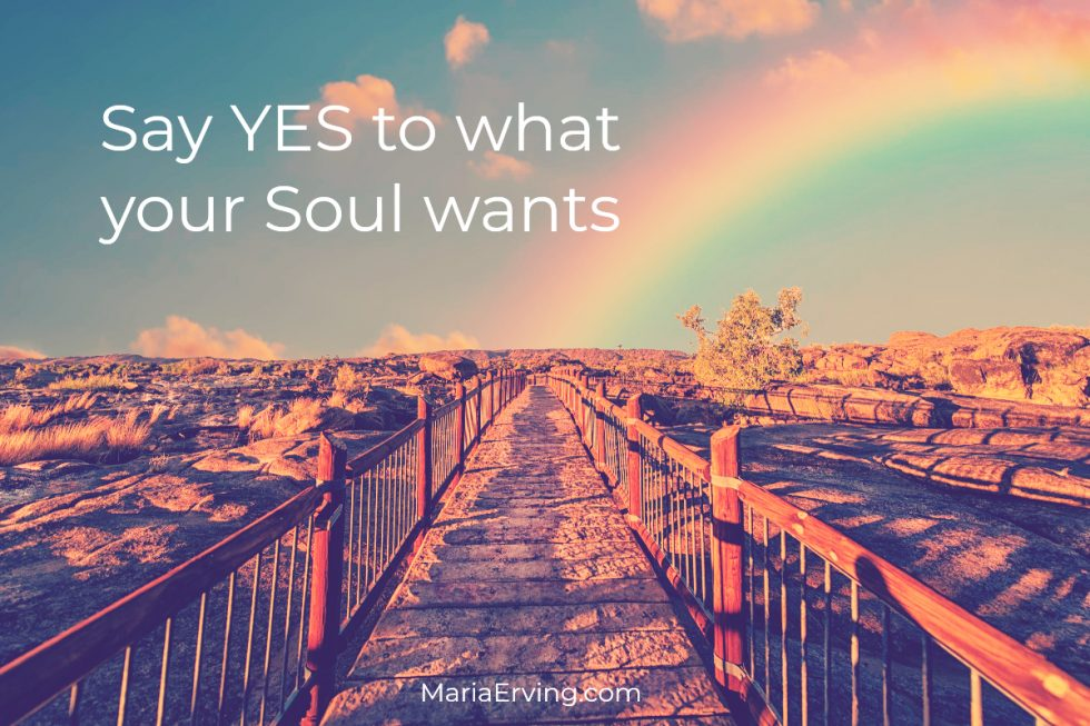 say YES to what your Soul wants