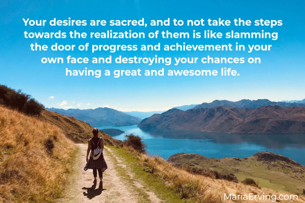 Your desires are sacred, Maria Erving quote