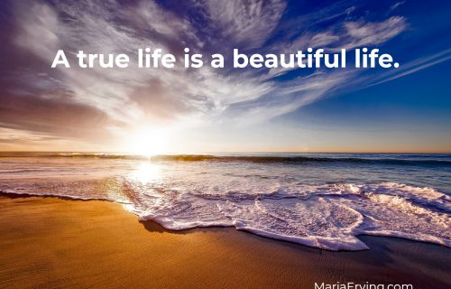 A true life is a beautiful life