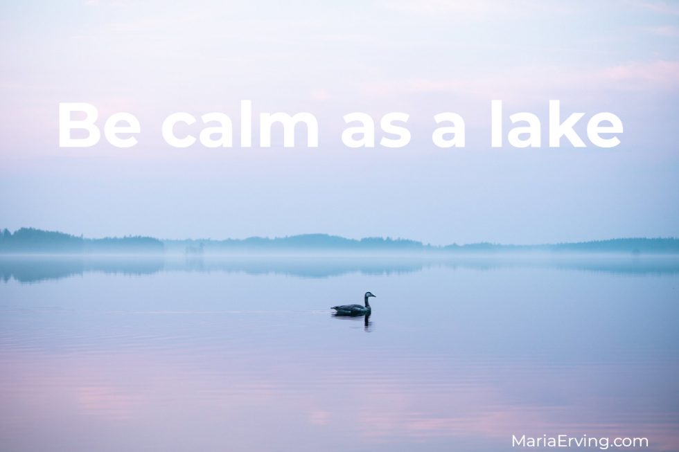 calm as a lake