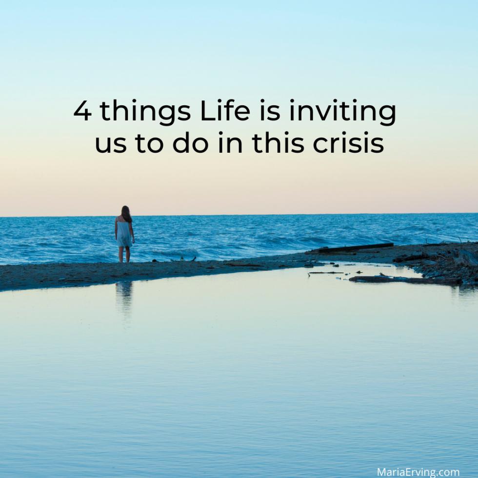 Coronavirus: What Life is inviting us to do