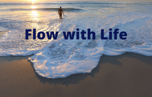 Flowing with Life