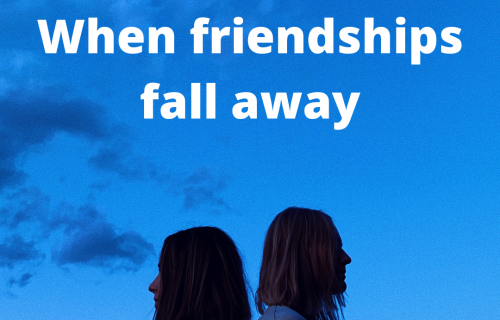 when friendships fall away