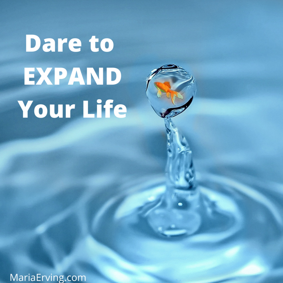 Dare to expand your life
