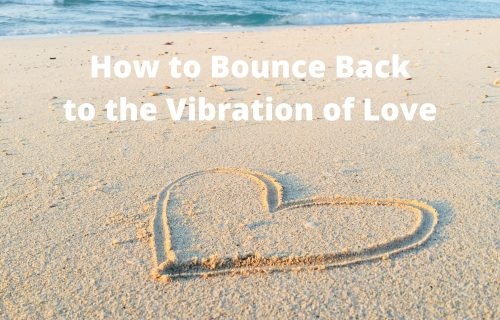 How to bounce back to the vibration of love