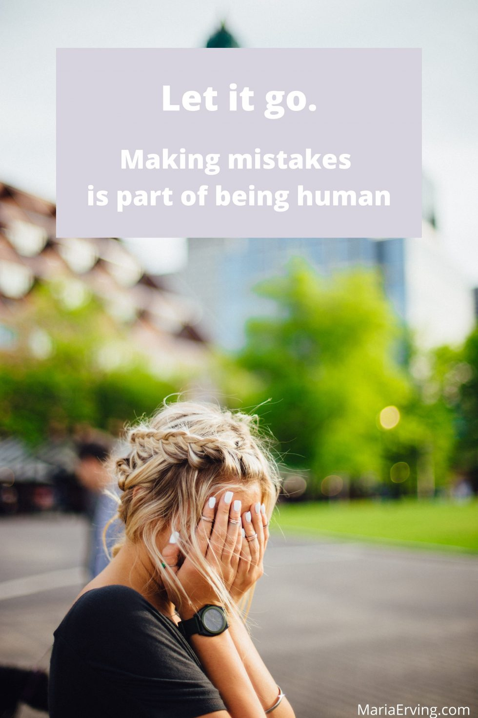 Making mistakes is part of being human, let go of regrets